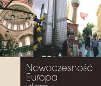 Nowoczesność Europa Islam. Religia a dylematy obywatelstwa i wykluczenia