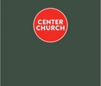 Timothy Keller, Center Church Europe. Doing Balanced, Gospel-Centered Ministry in Your City