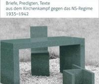 Bonhoeffer in Finkenwalde. Briefe, Predigten, Texte aus dem Kirchenkampf gegen das NS-Regime 1935-1942