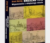 Ernst Hornig, Breslau 1945, Wspomnienia z oblężonego miasta