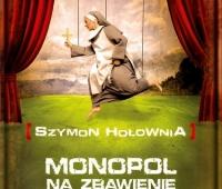 Szymon Hołownia, Monopol na zbawienie