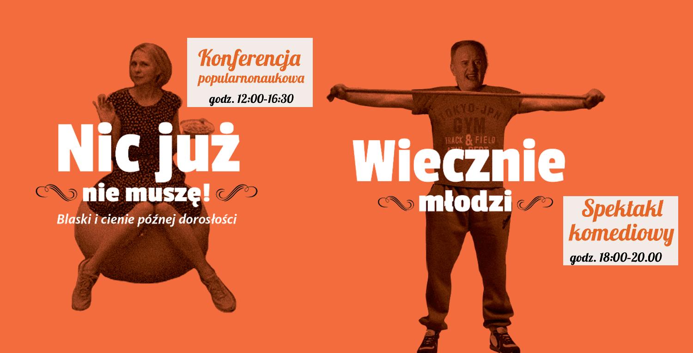 """21 września – konferencja i spektakl """"Wiecznie młodzi"""" – zapraszamy!"""