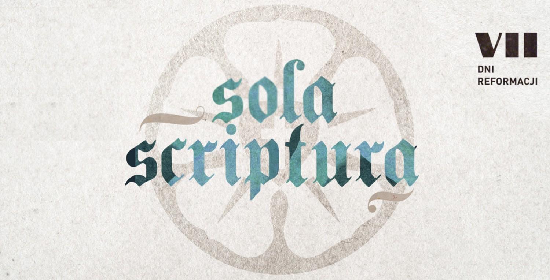 Sola scriptura – VII Dni Reformacji