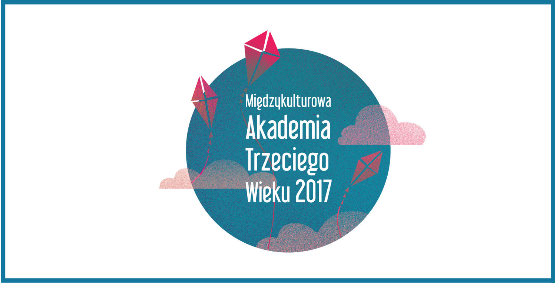Międzykulturowa Akademia Trzeciego Wieku 2017