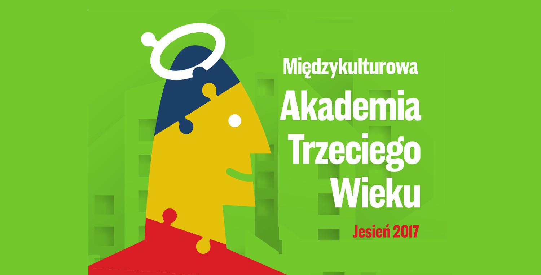 Międzykulturowa Akademia Trzeciego Wieku Jesień – Zima 2017