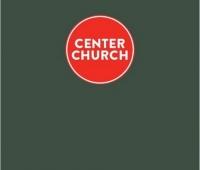 Timothy Keller, Center Church Europe. Doing Balanced, Gospel-Centered Ministry in Your City