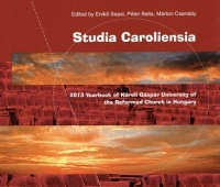 "Confessionality and University in the Modern World – 20th Anniversary of ""Károli"" University, ed. Enikö Sepsi, Péter Balla, Márton Csanády"
