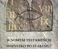 Mariusz Rosik, W Nowym Testamencie wszystko po staremu?: konteksty Ewangelii